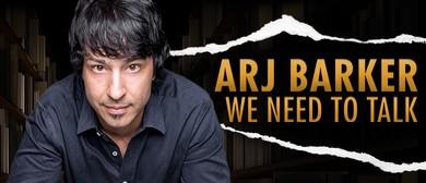 Arj Barker – We Need To Talk
