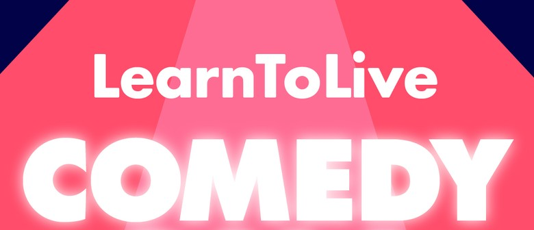 5th Annual LearnToLive Comedy Gala