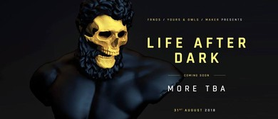 Life After Dark Launch Ft. Surprise Guests