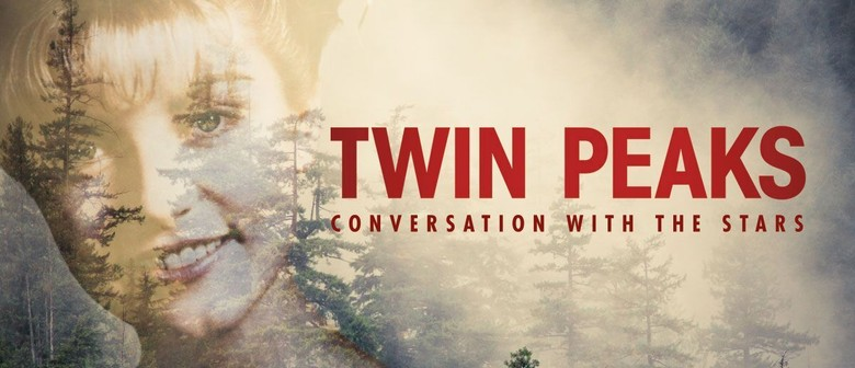 Twin Peaks – Conversation With The Stars
