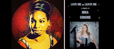 Love Me Or Leave Me – A Tribute to Nina Simone