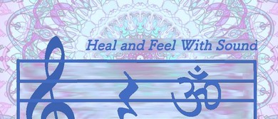 Heal and Feel With Sound