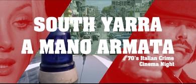 South Yarra a Mano Armata – 70's Italian Crime Cinema Night