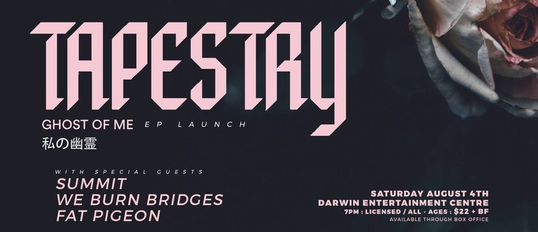 Tapestry – Ghost of Me EP Launch with Special Guests