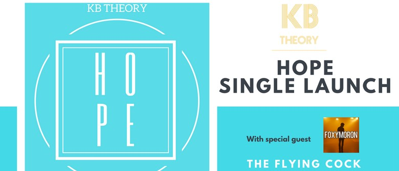 KB Theory – Hope Single Launch with Foxymoron