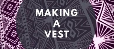 Making a Vest