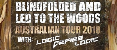 Blindfolded and Led to The Woods Australian Tour