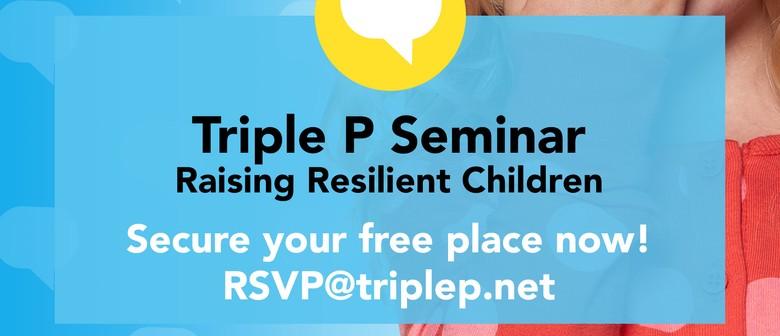 Triple P – Raising Resilient Children Seminar