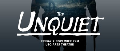 The Unquiet – A USQ Feature Film