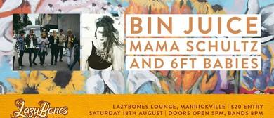 Bin Juice, Mama Schultz and 6 Ft. Babies