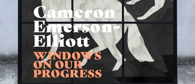Windows On Our Progress By Cameron Emerson-Elliott
