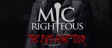 Mic Righteous – The 2nd Home Tour