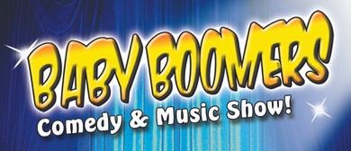 Baby Boomers Comedy and Music Show
