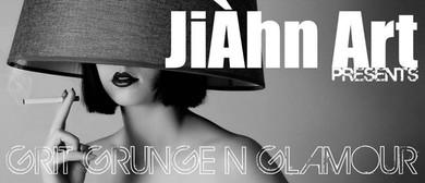 JiÁhn Art: Grit Grunge 'n' Glamour
