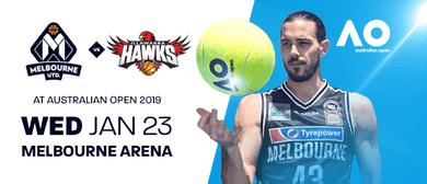 Melbourne United v Illawarra Hawks – Australian Open