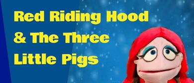 School Holidays – Red Riding Hood & The Three Little Pigs