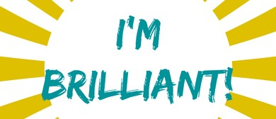 I'm Brilliant – School Holiday Program