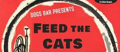 Saturday Nite with Feed The Cats