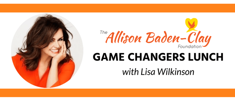 Allison Baden-Clay Foundation Game Changers Lunch