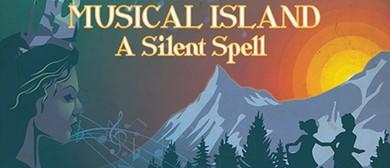 Musical Island – A Silent Spell – Sydney Fringe
