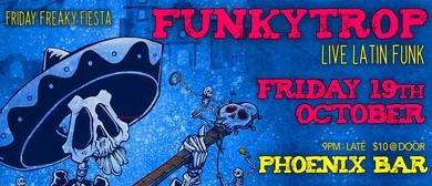 Friday Freaky Fiesta With Funkytrop – Latin Funk
