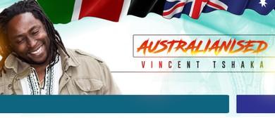 Vincent Tshaka – Australianised Comedy Tour