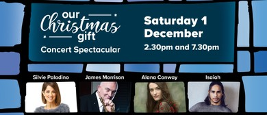 Our Christmas Gift - Concert Spectacular