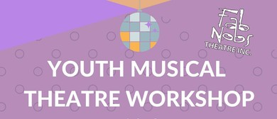 Fab Nobs' Youth Musical Theatre Workshop