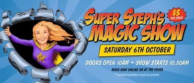 Super Steph's Magic Show