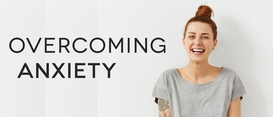Overcoming Anxiety Half-Day Course