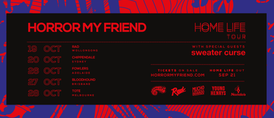 Horror My Friend – Home Life Album Tour With Sweater Curse