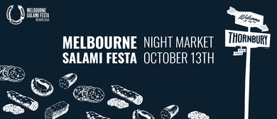 Melbourne Salami Festa Saturday Opening Day and Night Market
