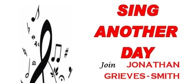 Sing Another Day With Jonathan Grieves-Smith