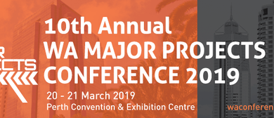 10th Annual WA Major Projects Conference 2018