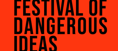 Festival of Dangerous Ideas 2018