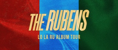 The Rubens – Lo La Ru Album Tour