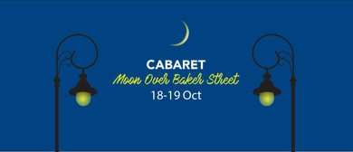Cabaret – Moon Over Baker Street