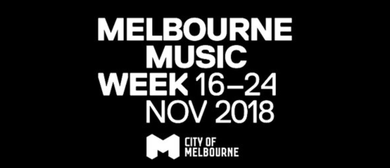 Melbourne Music Week 2018