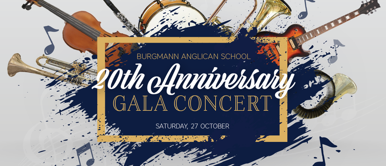 Burgmann Anglican School 20th Anniversary Gala Concert
