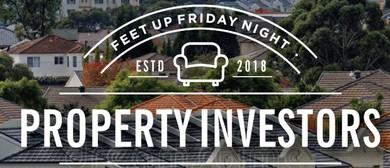 Property Investing – Feet Up Friday Night
