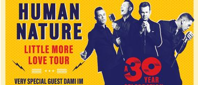 Human Nature – Little More Love: A 30-Year Celebration Tour