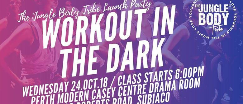 Workout In the Dark – The Jungle Body Tribe