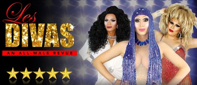Les Divas: An All Male Revue