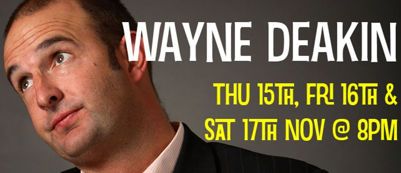 Stand Up Comedy With Wayne Deakin