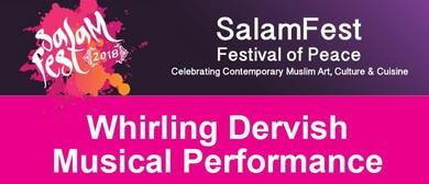 SalamFest Whirling Dervish Musical Performance
