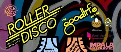 CU Roller Disco Goodlife Edition Ft. Zepherin Saint