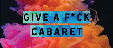 Give a F*ck Cabaret