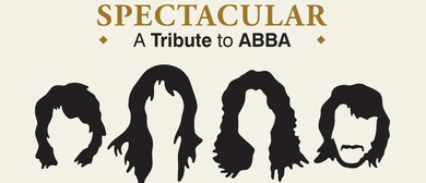 Spectacular: A Tribute To ABBA