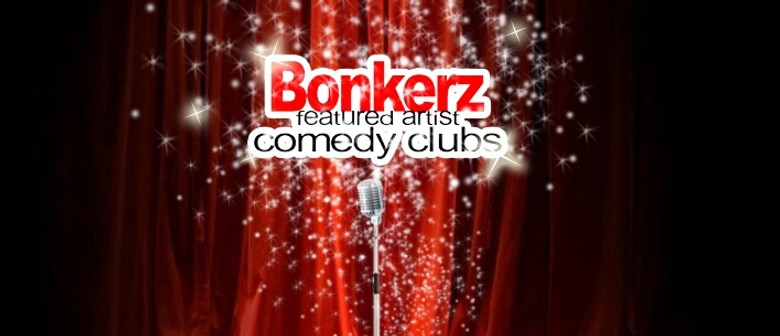 BonkerZ Featured Artist Comedy Club