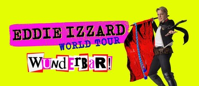 Eddie Izzard – Wunderbar World Comedy Tour